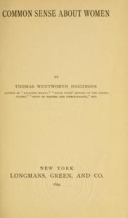 Cover of: Common sense about women by Thomas Wentworth Higginson