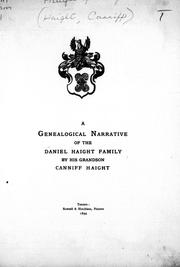 A genealogical narrative of the Daniel Haight family by Canniff Haight