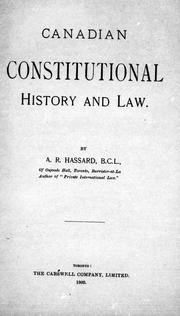 Canadian constitutional history and law by Albert R. Hassard
