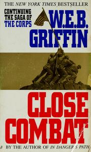 Cover of: Close combat by William E. Butterworth (W.E.B.) Griffin