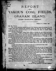 Report on Yakoun coal fields, Graham Island, Queen Charlotte District by H. E. Parrish