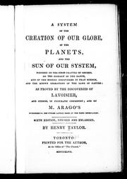 A system of the creation of our globe, of the planets, and the sun of our system by Taylor, Henry
