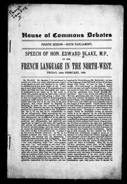 Speech of Hon. Edward Blake, M.P., on the French language in the North-West by 
