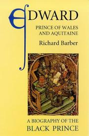 Edward, Prince of Wales and Aquitaine by Richard W. Barber