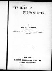 Cover of: The mate of the Vancouver by by Morley Roberts.