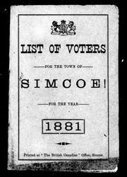 List of voters for the town of Simcoe! for the year 1881 by Simcoe (Ont.)