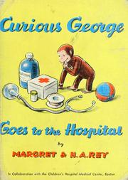 Cover of: Curious George Goes to the Hospital by Margret Rey