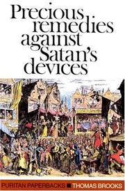 Precious remedies against Satan&#39;s devices by Thomas Brooks