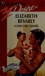Cover of: A dad like Daniel by Elizabeth Bevarly