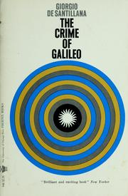The crime of Galileo by Giorgio De Santillana