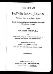 The life of Father Isaac Jogues, missionary priest of the Society of Jesus by Félix Martin