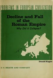 Decline and fall of the Roman Empire: why did it collapse? by Donald Kagan