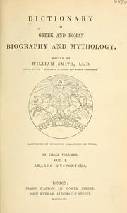 Cover of: Dictionary of Greek and Roman biography and mythology by William Smith