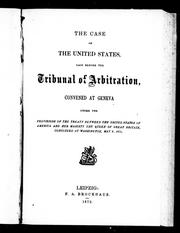The case of the United States laid before the Tribunal of Arbitration, convened at Geneva by United States