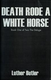 Death rode a white horse by Luther Butler