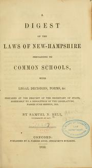 A digest of the laws of New-Hampshire pertaining to common schools by Samuel N. Bell