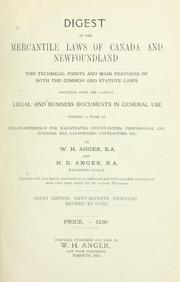 Digest of the mercantile laws of Canada and Newfoundland by William Henry Anger