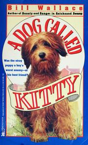 Cover of: A dog called Kitty by Bill Wallace