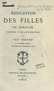 Cover of: Education des filles by François de Salignac de La Mothe-Fénelon