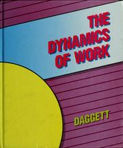 The dynamics of work by Willard R. Daggett