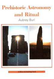Prehistoric astronomy and ritual by Aubrey Burl