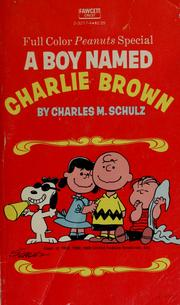 A boy named Charlie Brown by Charles M. Schulz