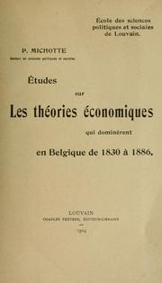 Études sur les théories économiques qui dominèrent en Belgique de 1830 à 1886.