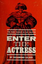 Enter the actress by Rosamond Gilder