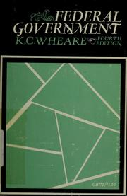 Federal government by K. C. Wheare