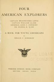 Four American explorers: Captain Meriwether Lewis, Captain William Clark, General John C. Frémont, Dr. Elisha K. Kane by Nellie F. Kingsley