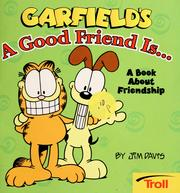Garfield&#39;s a good friend is-- by 