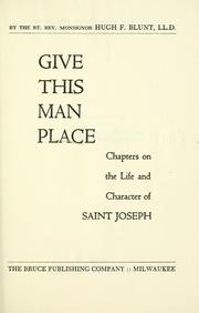 Cover of: Give this man place by Hugh Francis Blunt