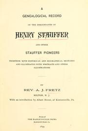 Cover of: A genealogical record of the descendants of Henry Stauffer and other Stauffer pioneers by A. J. Fretz