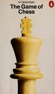 Cover of: The game of chess by Harry Golombek