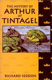 Mystery of Arthur at Tintagel by Richard Seddon