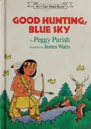 Cover of: Good hunting, Blue Sky | Peggy Parish