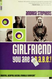 Cover of: Girlfriend, you are a B.A.B.E.! by Andrea Stephens