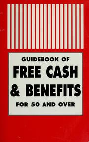 Cover of: Guidebook of free cash & benefits for 50 and over by Charles C. Grant