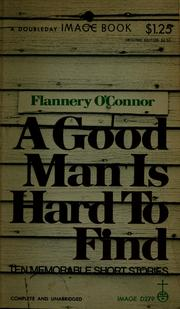 Cover of: A good man is hard to find by Flannery O&#39;Connor