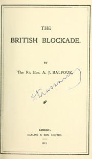 The British blockade by Balfour, Arthur James Balfour Earl of