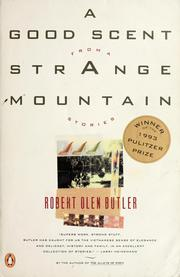 Cover of: A good scent from a strange mountain by Robert Olen Butler