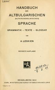 Handbuch der altbulgarischen (altkirchenslavischen) sprache by A. Leskien