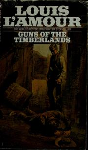 Cover of: Guns of the timberlands by Louis L'Amour