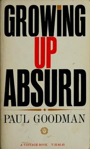 Cover of: Growing up absurd by Paul Goodman