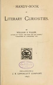 Handy-book of literary curiosities by William Shepard Walsh