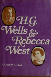 H. G. Wells & Rebecca West by Gordon Norton Ray