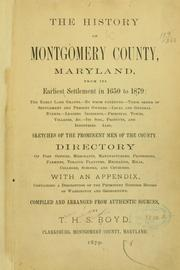 The history of Montgomery county, Maryland, from its earliest settlement in 1650 to 1879 .. by T. H. S. Boyd