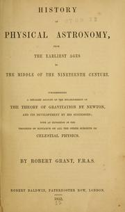 History of physical astronomy by Grant, Robert
