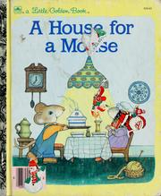 Cover of: A house for a mouse by Kathleen N. Daly