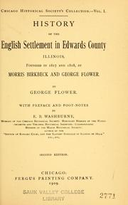 History of the English settlement in Edwards county, Illinois, founded in 1817 and 1818, by Morris Birkbeck and George Flower by George Flower